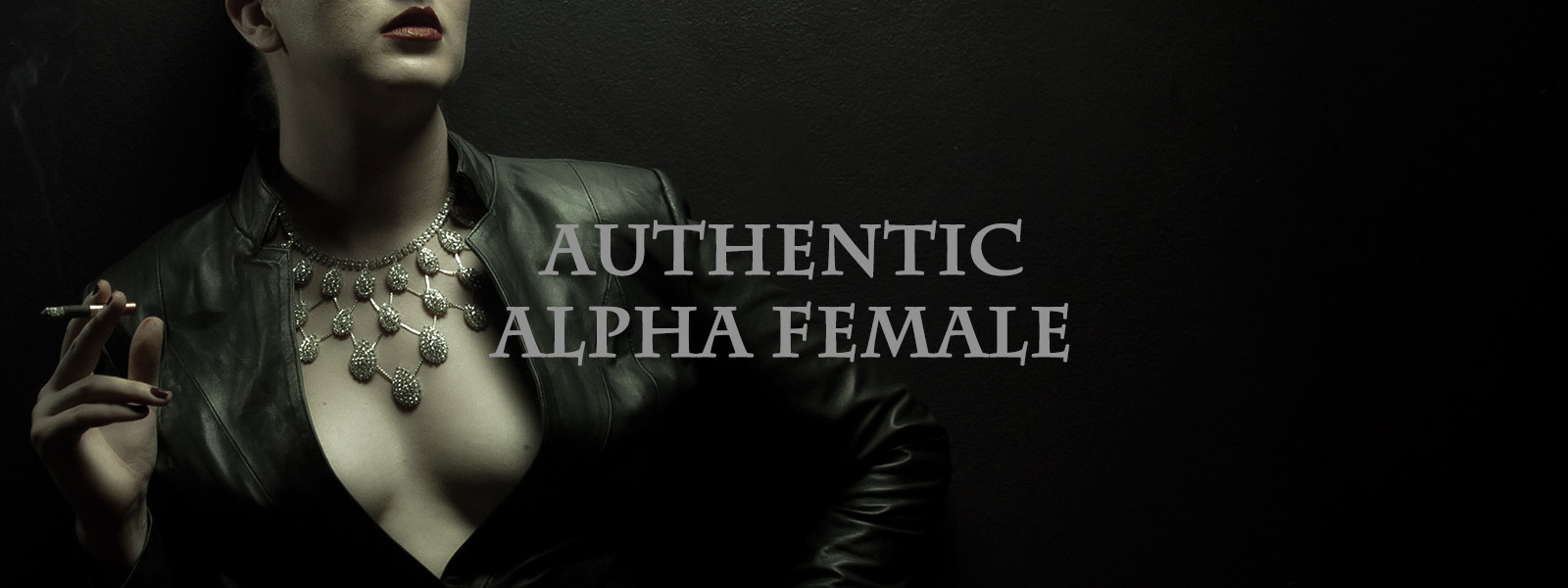 Miss Penelope Dreadful ::: Authentic Alpha Female