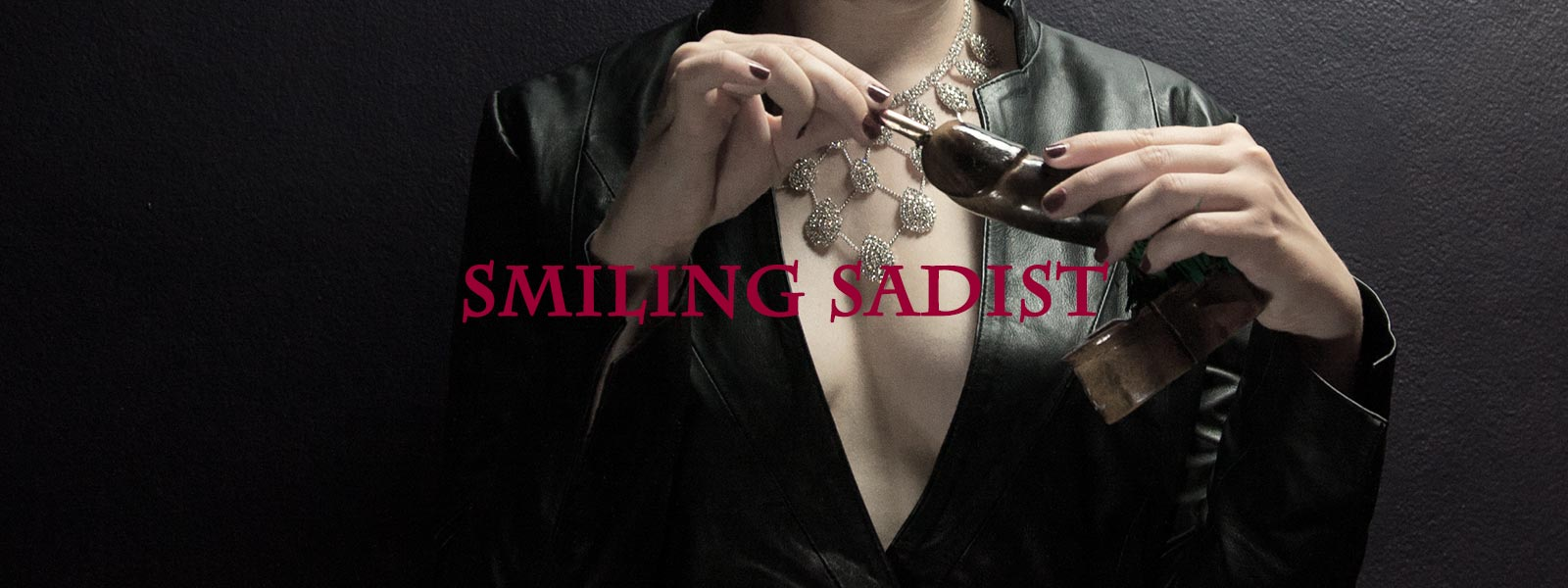 Miss Penelope Dreadful ::: Smiling Sadist