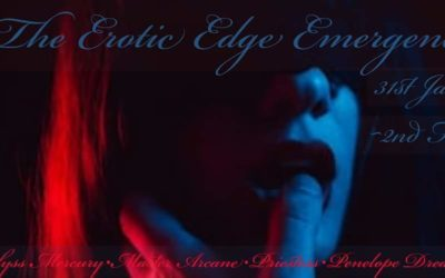 The Erotic Edge: Emergence 31 Jan – 2 Feb 2020